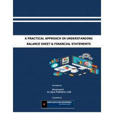 A Practical Approach In Understanding Balance Sheet & Financial Statements
